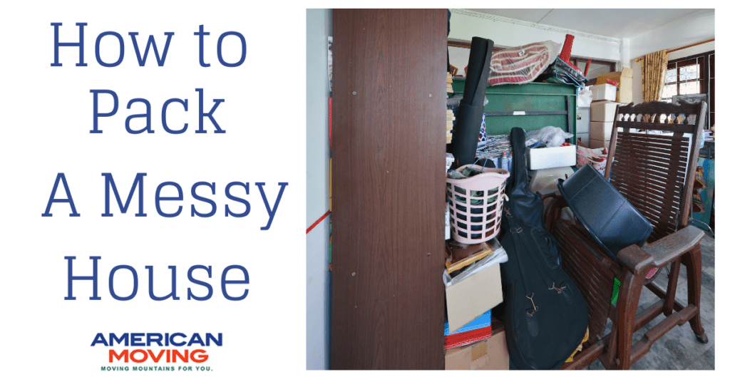 pack a messy house